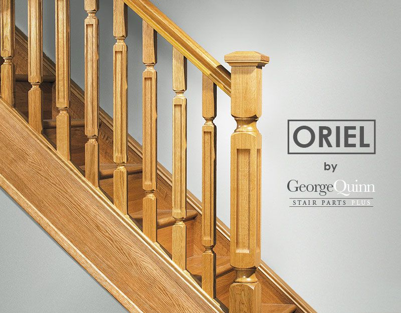 Oriel-Stair-Parts-George-Quinn-Stair-Parts-Plus